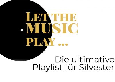 Let the music play – Playlist für Silvester