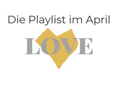 Lovesongs – die Playlist im April