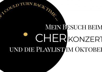 Playlist im Oktober und mein Besuch beim Cher Konzert