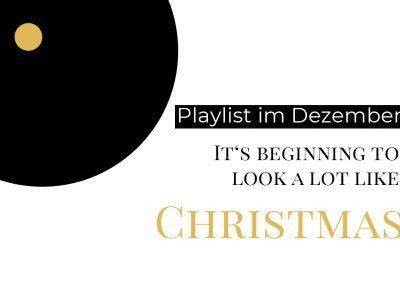 Playlist im Dezember – Looks a lot like Christmas